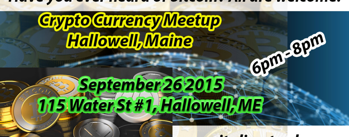 Crypto Currency Meetup Hallowell Maine September 26th 2015